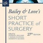 Bailey and Love's Short Practice of Surgery Pdf 27th Edition Download