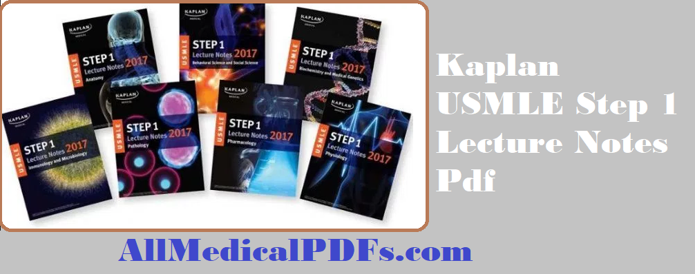 Kaplan USMLE Step 1 Lecture Notes Pdf
